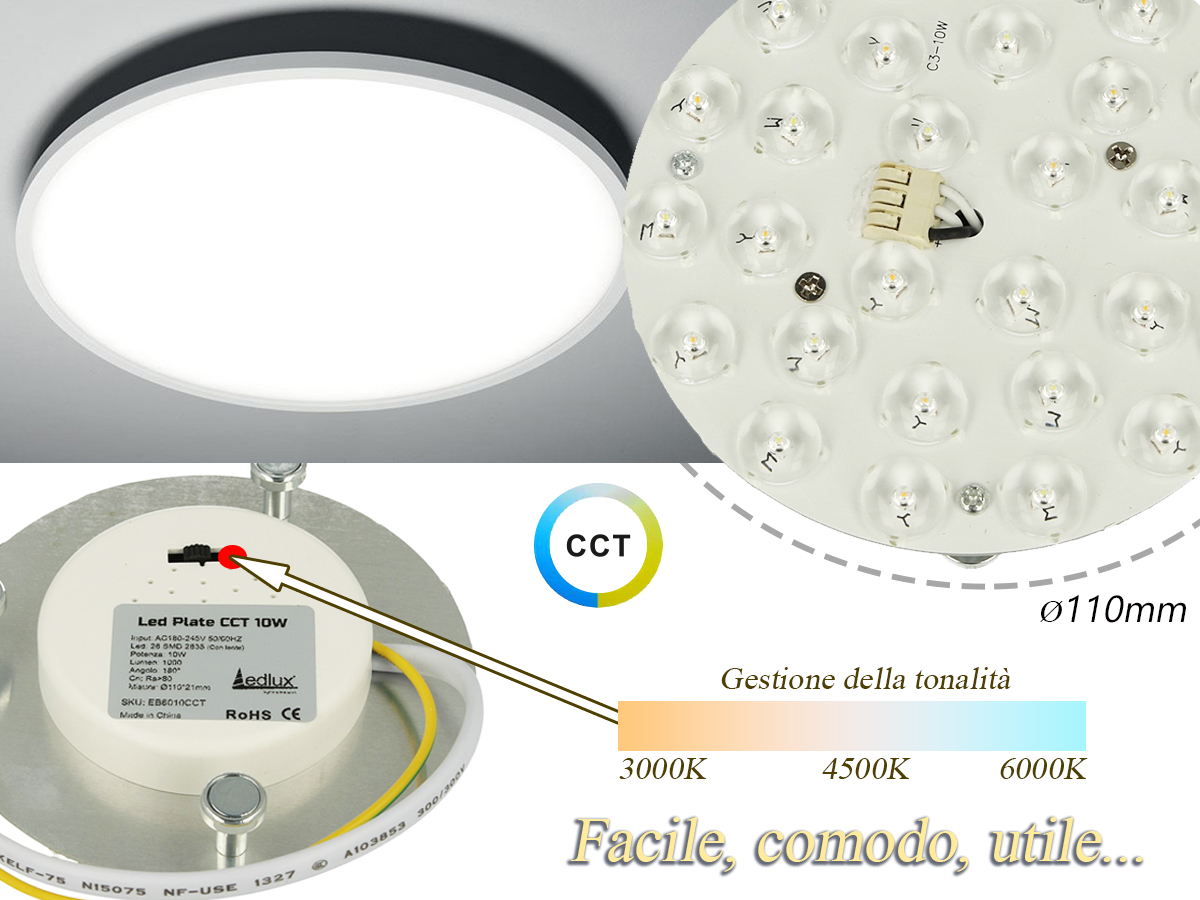 Led Plate CCT 10W 220V Rotondo Diametro 110mm Bianco Caldo Neutro Freddo 3 In 1 Piastra Led Con Calamite Per Modificare Plafoniera - PZ