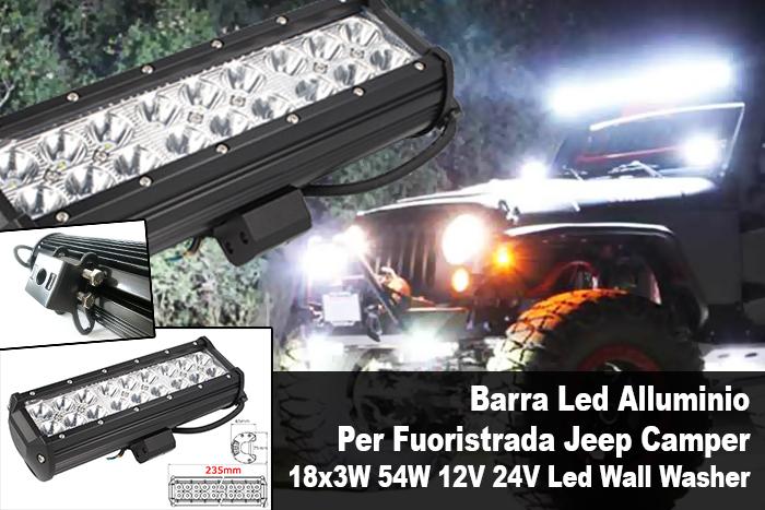 Barra Led Alluminio Per Fuoristrada Jeep Camper 18x3W 54W 12V 24V Led Wall Washer - PZ
