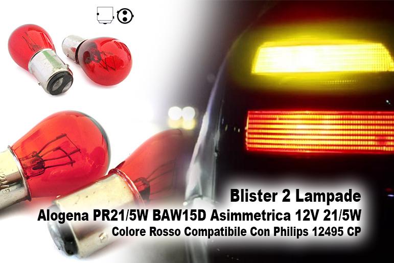 Blister 2 Lampade Alogena PR21/5W BAW15D Asimmetrica 12V 21/5W Colore Rosso Compatibile Con Philips 12495 CP - PAIO