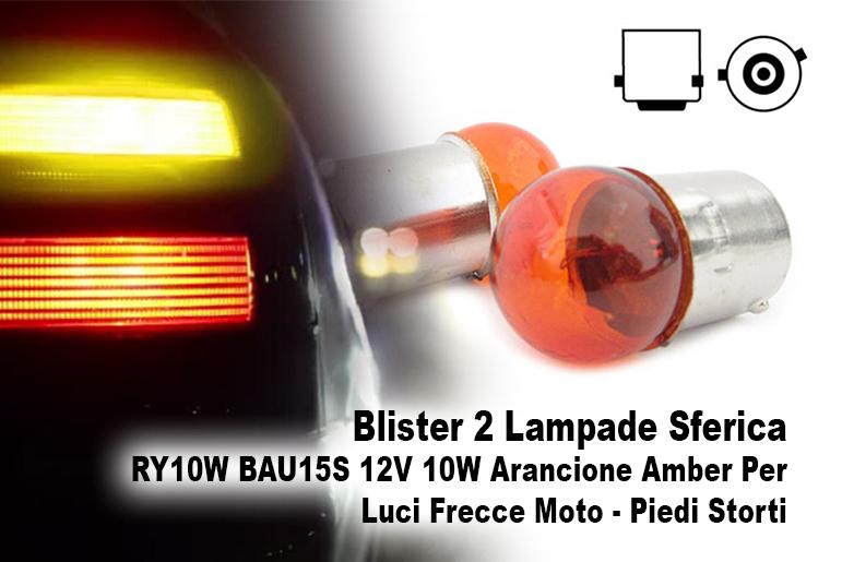 Blister 2 Lampade Sferica RY10W BAU15S 12V 10W Arancione Amber Per Luci Frecce Moto Piedi Storti - PAIO