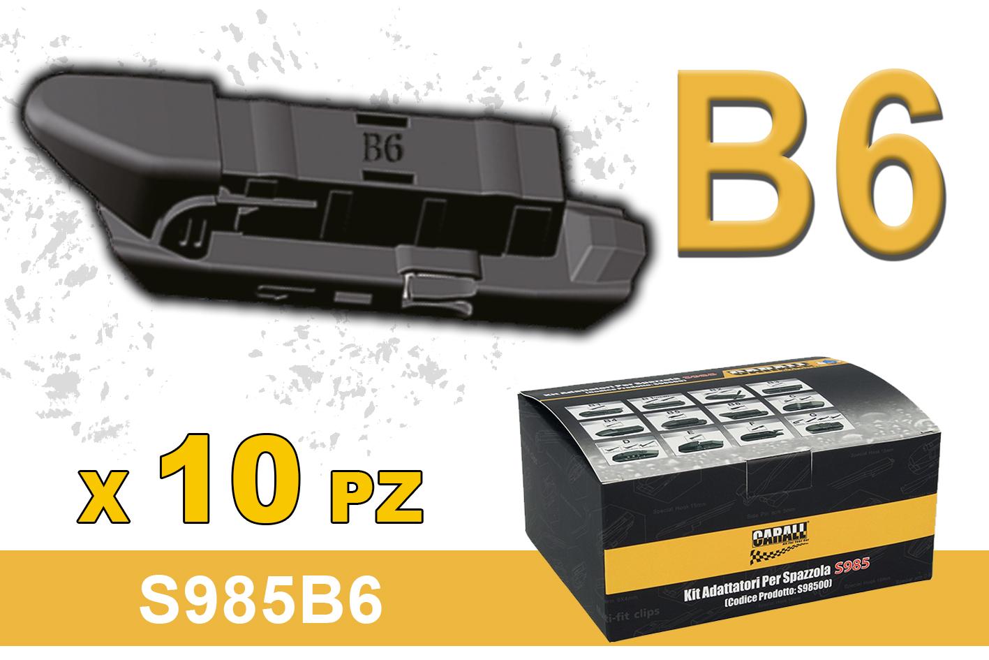 Kit 10 Attacchi B6 Per Spazzole Tergicristallo Carall S985 Flat e T191 Ibrida - KIT